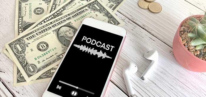Cómo ganar dinero con un podcast